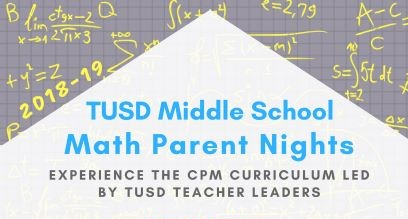 Middle School Math Parent Nights 2018-19 presented by TUSD Teacher Leaders