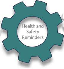 Health and Safety Reminders